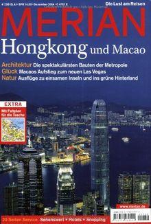 MERIAN Hongkong und Macao: Architektur: Die spektakulärsten Bauten der Metropole. Glück: Macaos Aufstieg zum neuen Las Vegas. Natur: Ausflüge zu einsamen Inseln und ins grüne Hinterland (MERIAN Hefte)