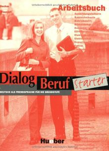 Dialog Beruf, Starter, neue Rechtschreibung, Arbeitsbuch: Deutsch als Fremdsprache für die Grundstufe