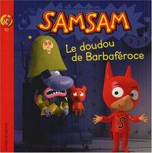 SamSam, Tome 10 : Le doudou de Barbaféroce