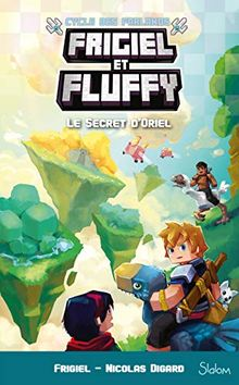 Frigiel et Fluffy : Cycle des Farlands, Tome 3 : Le secret d'Oriel