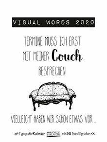 Visual Words 2020: Typo-Art Wochenkalender. Jede Woche ein neuer Spruch. Hochwertiger Kunstkalender.