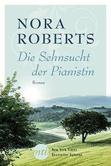 Die Sehnsucht der Pianistin (New York Times Bestseller Autoren: Romance)