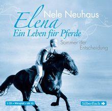 Elena: Ein Leben für Pferde: Sommer der Entscheidung (1 CD)