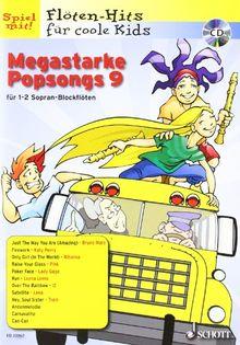Megastarke Popsongs: Band 9. 1-2 Sopran-Blockflöten. Ausgabe mit CD. (Flöten-Hits für coole Kids)