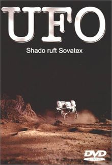 U.F.O. Vol. 6 - Shado ruft Sovatex