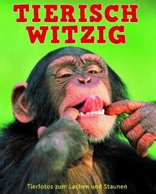 Tierisch witzig: Tierfotos zum Lachen und Staunen