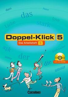 Doppel-Klick - Allgemeine Ausgabe, Nord, Nordrhein-Westfalen: 5. Schuljahr - Arbeitsheft B mit Lösungen und CD-ROM: Für Kinder mit Deutsch als ... für Kinder mit Deutsch als Zweitsprache