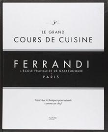 Le grand cours de cuisine Ferrandi : L'école française de gastronomie, Paris