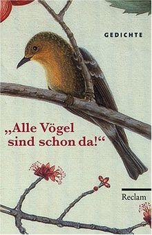 """""""Alle Vögel sind schon da"""": Gedichte"""