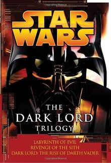 The Dark Lord Trilogy: Star Wars: Labyrinth of Evil Revenge of the Sith Dark Lord: The Rise of Darth Vader (Star Wars (Random House Paperback))
