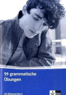 Découvertes 5. 99 grammatische Übungen, 5. Lernjahr: Für den schulischen Französischunterricht