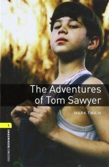 6. Schuljahr, Stufe 2 - The Adventures of Tom Sawyer - Neubearbeitung: Reader - Stage 1: 400 Headwords (Oxford Bookworms ELT)