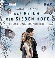 Das Reich der sieben Höfe – Teil 4: Frost und Mondlicht: Ungekürzte Lesung mit Ann Vielhaben und Simon Jäger (1 mp3-CD)