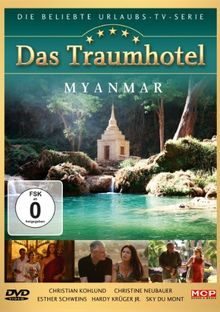 Das Traumhotel - Myanmar