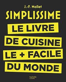 Simplissime: Le livre de cuisine le plus facile du monde