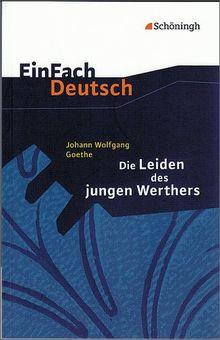 EinFach Deutsch Textausgaben: Johann Wolfgang von Goethe: Die Leiden des jungen Werthers: Gymnasiale Oberstufe: Klasse 11 - 13