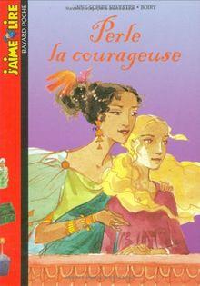 J'Aime Lire: Perle LA Courageuse