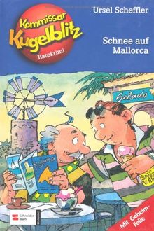 Kommissar Kugelblitz. Grossdruck: Kommissar Kugelblitz, Band 26: Schnee auf Mallorca: Ratekrimi: BD 26