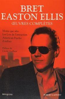 Oeuvres complètes : Tome 1, Moins que zéro, Les Lois de l'attraction, American Psycho, Zombies