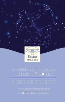 Der Weg der Sterne. Astrologische Prinzipien zur Persönlichkeitsentwicklung