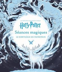 Harry Potter Séances magiques : Le sortilège du Patronus