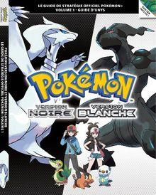 Pokémon Version Noire et Pokémon Version Blanche Volume 1 - Le guide de stratégie officiel Pokém