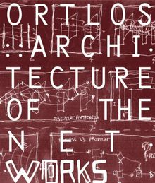 Ortlos. Architecture of the NetWORKS