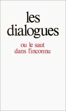 Les dialogues, ou, Le saut dans l'inconnu (Religion & Questions)