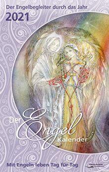 Der Engel-Kalender 2021: Mit Engeln leben Tag für Tag