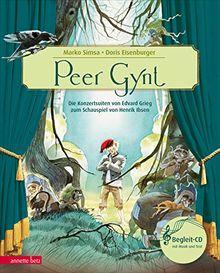 Peer Gynt: Die Konzertsuiten von Edvard Grieg zum Schauspiel von Henrik Ibsen (Das musikalische Bilderbuch)