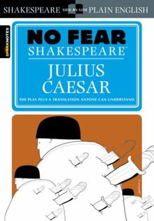 Julius Caesar (No Fear Shakespeare) (Sparknotes No Fear Shakespeare)
