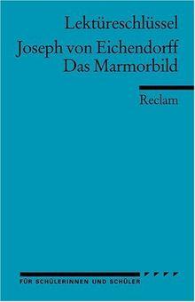 Lektüreschlüssel zu Joseph von Eichendorff: Das Marmorbild