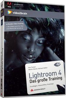 Lightroom 4 - Das große Training (Video-Trainig - Grundlagen, Fotoworkflow, Praxistipps)