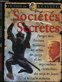 SOCIETES SECRETES - COLLECTION FICTION OU REALITE