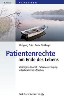 Patientenrechte am Ende des Lebens: Vorsorgevollmacht · Patientenverfügung · Selbstbestimmtes Sterben