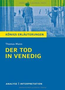 Der Tod in Venedig: Textanalyse und Interpretation mit ausführlicher Inhaltsangabe und Abituraufgaben mit Lösungen