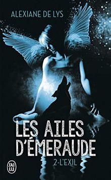 Les ailes d'émeraude, Tome 2 : L'exil