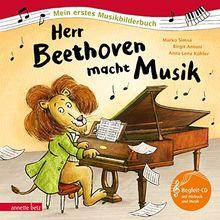 Herr Beethoven macht Musik (Mein erstes Musikbilderbuch)