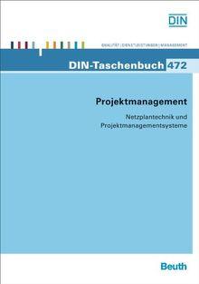 Projektmanagement: Netzplantechnik und Projektmanagementsysteme