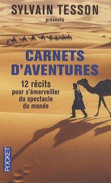 Carnets d'aventures : 12 récits pour s'émerveiller du spectacle du monde