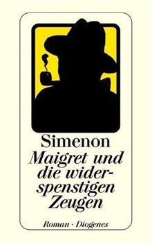 Maigret und die widerspenstigen Zeugen.