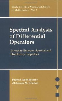 Spectral Analysis of Differential Operators: Interplay Between Spectral and Oscillatory Properties (World Scientific Monograph Series in Mathematics)