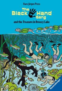 The Black Hand Gang and the Treasure in Breezy Lake: Englische Ausgabe mit vielen Vokabeln