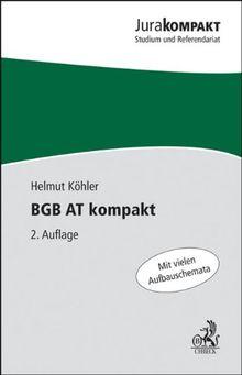 BGB AT kompakt: Mit vielen Aufbauschemata