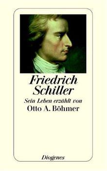 Friedrich Schiller: Sein Leben erzält