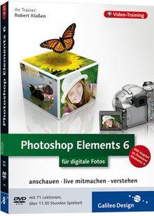 Photoshop Elements 6 für digitale Fotos, DVD-ROMVideo-Training. Anschauen, live mitmachen, verstehen. Mit Kapitel zu Premiere Elements 4. Mit 71 Lektionen, über 11:30 Stunden Spielzeit. 600 Min.