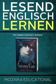Englisch Lernen: Mit einem Fantasy Roman (Learn English for German Speakers - Fantasy Novel edition)