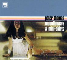 Moonflowers & Mini-Skirts (+ Bonus Tracks)