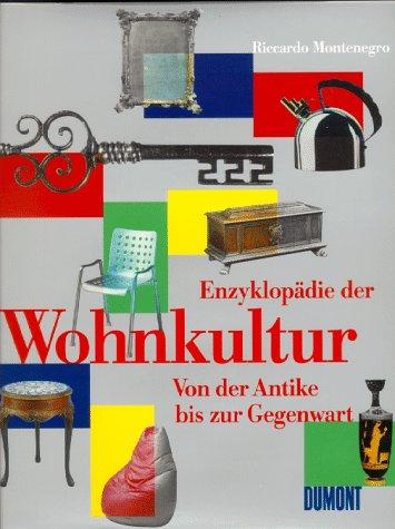 Enzyklopädie der Wohnkultur. Von der Antike bis zur ...