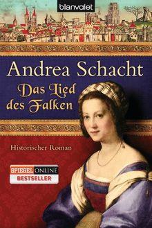 Das Lied des Falken: Historischer Roman